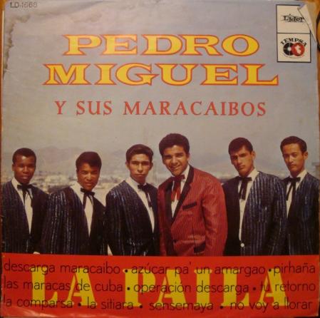 Pedro Miguel y sus Maracaibos