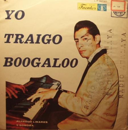 Alfredo Linares - Yo Traigo Boogaloo - Front